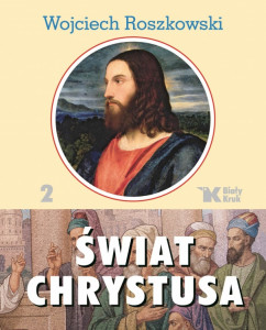 Świat Chrystusa. Tom 2