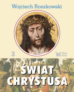 Świat Chrystusa. Tom 3